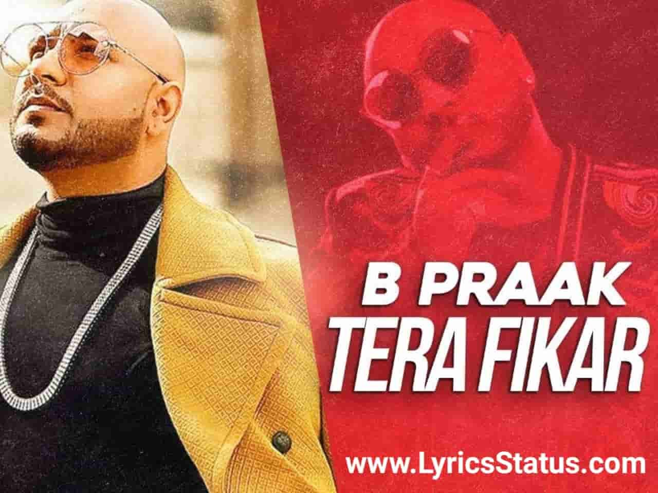 B Praak Tera Fikar rahe menu Lyrics Jaani status download