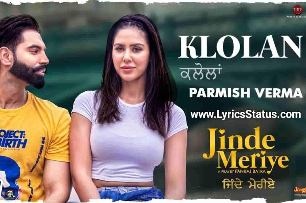 Klolan Kar Lene Aa Parmish Verma Lyrics Status Download