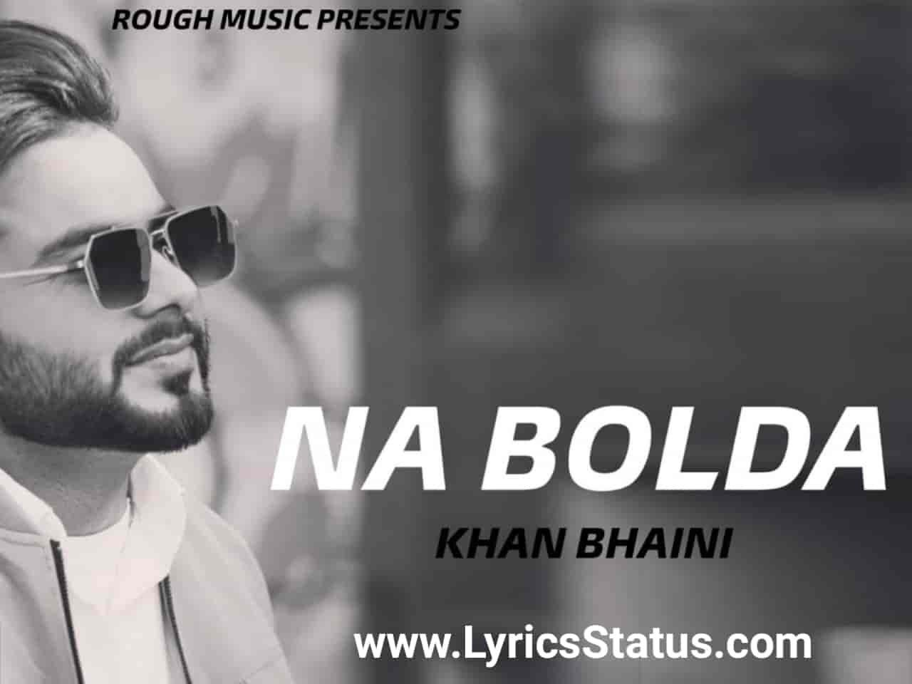 Khan Bhaini New Song Na Bolda Lyrics Status Download