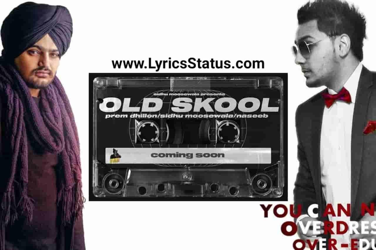 Prem Dhillon Old Skool Lyrics status download sidhu moose wala