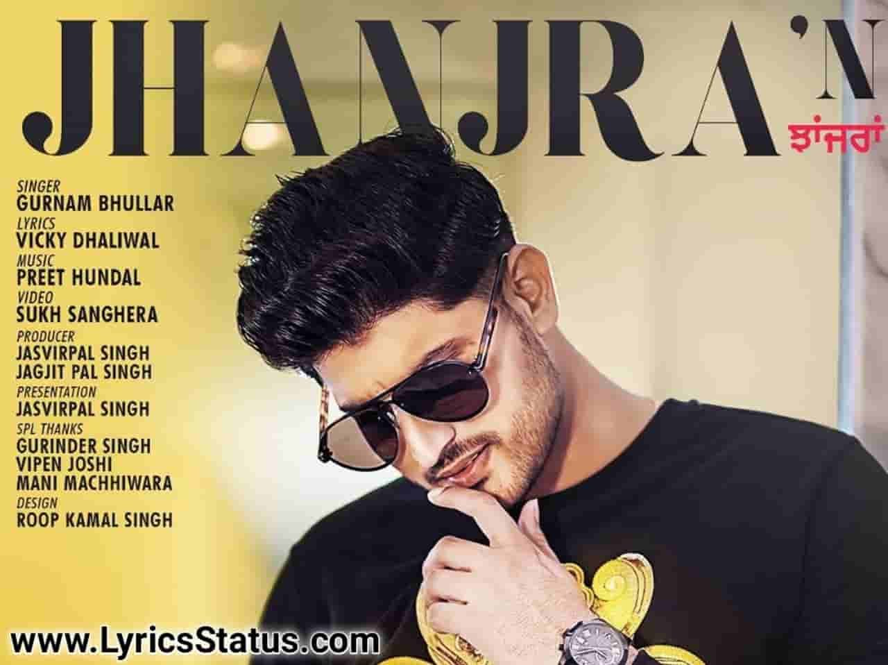 Gurnam Bhullar New Song Jhanjran Lyrics Status Download punjabi song Gucci naal chandi diyan khehn Jhanjran Goreyan pairan nu boch boch rakhdi