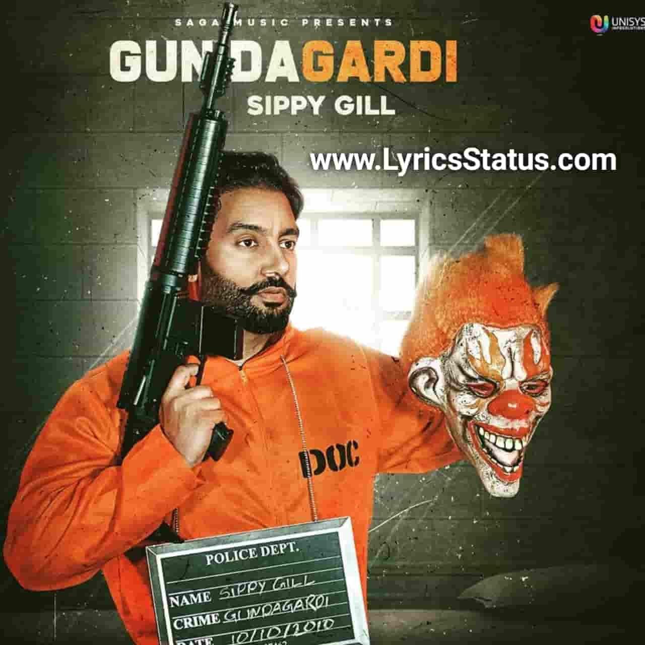 Sippy Gill New Song GundaGardi Lyrics Status Download Ena gundagardi ch fame khatt ho gaya ji Saala kaand koyi kare naam saada lagda status video