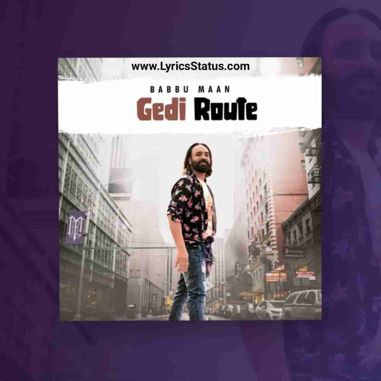 Babbu Maan Gedi Route te Aaja Lyrics Status Download Video Latest punjabi song Ni Mitran nu Je Milna Gedi Routete Aaja punjabi songBabbu Maan