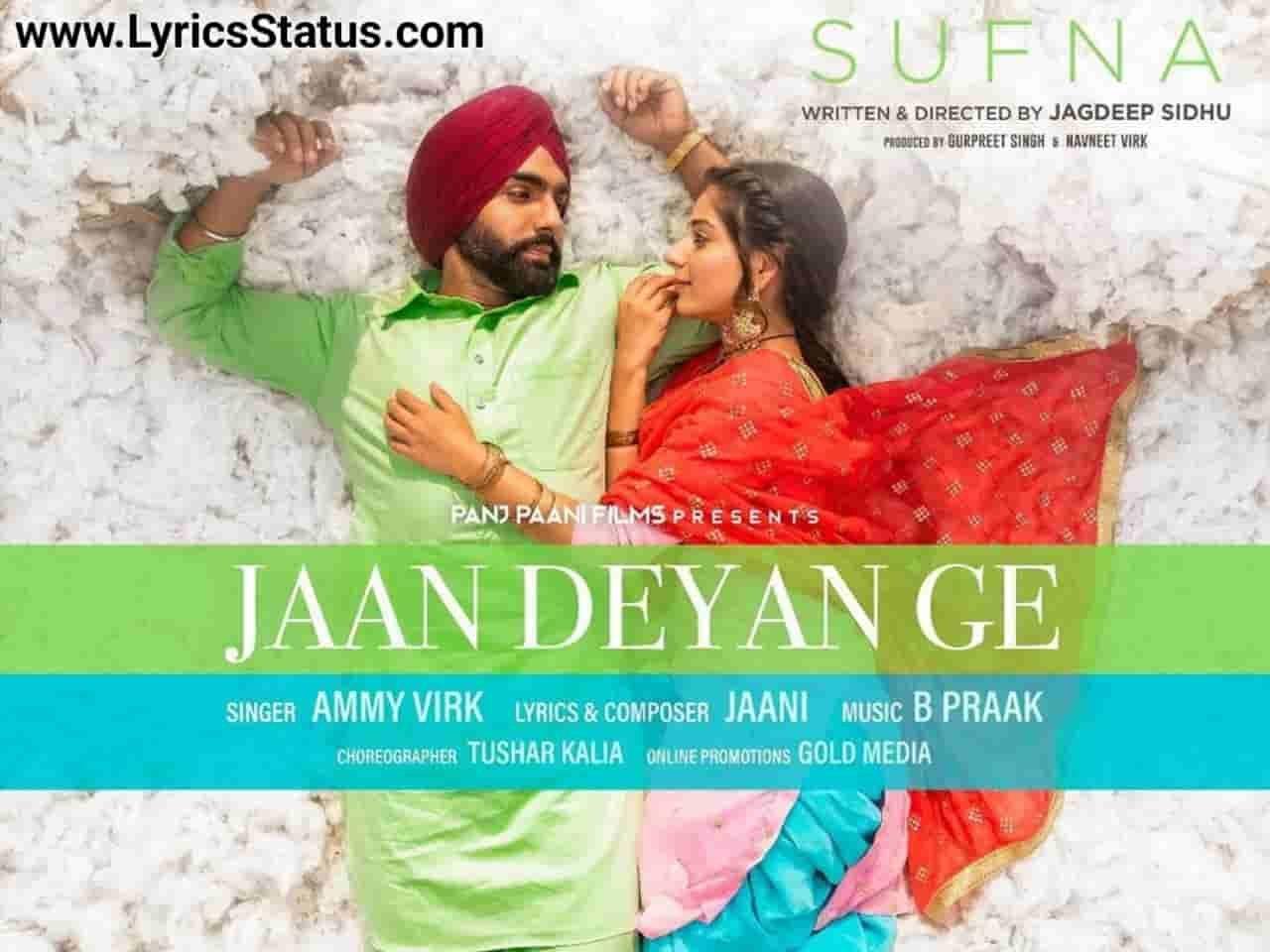 Ammy Virk new song Jaan Deyan Ge Lyrics Status Download Video Latest punjabi song Duniya ne tenu kujh vi ni dena Asi tenu apni jaan deyan ge