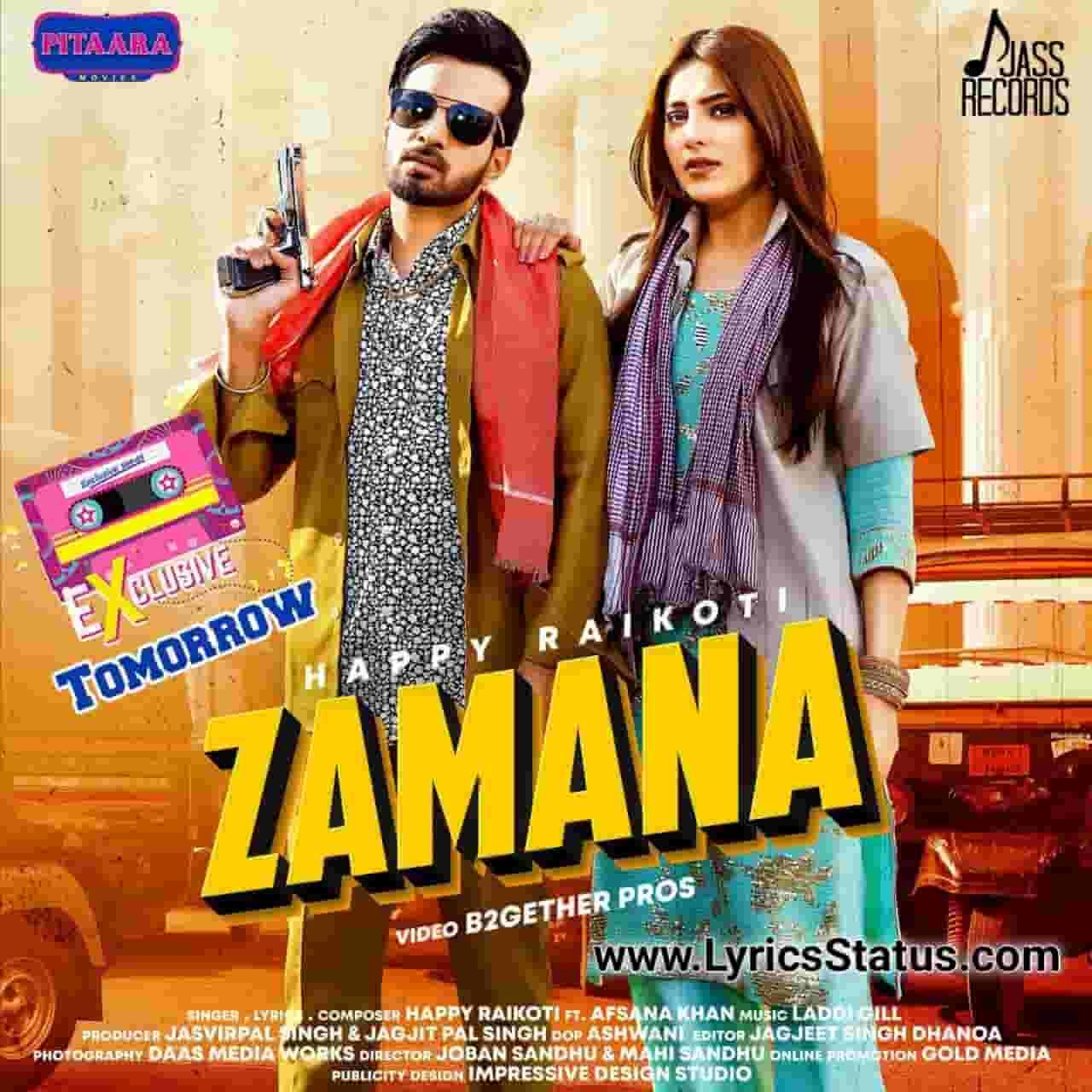 Happy Raikoti new song Zamana Afsana Khan Lyrics status download Jehde hisaab naal zamana chaldae Ove chalna pendae Ve mainu khair ni lagdi