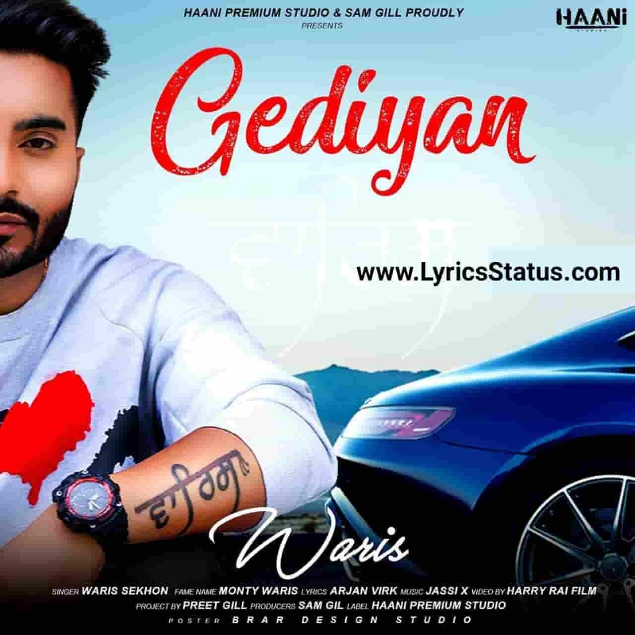 Waris Sekhon new song Gediyan Lyrics Status Download Eve sire diyan ranna to lawona Gediyan Je tu kren mainu haan Keh daan ona nu main na