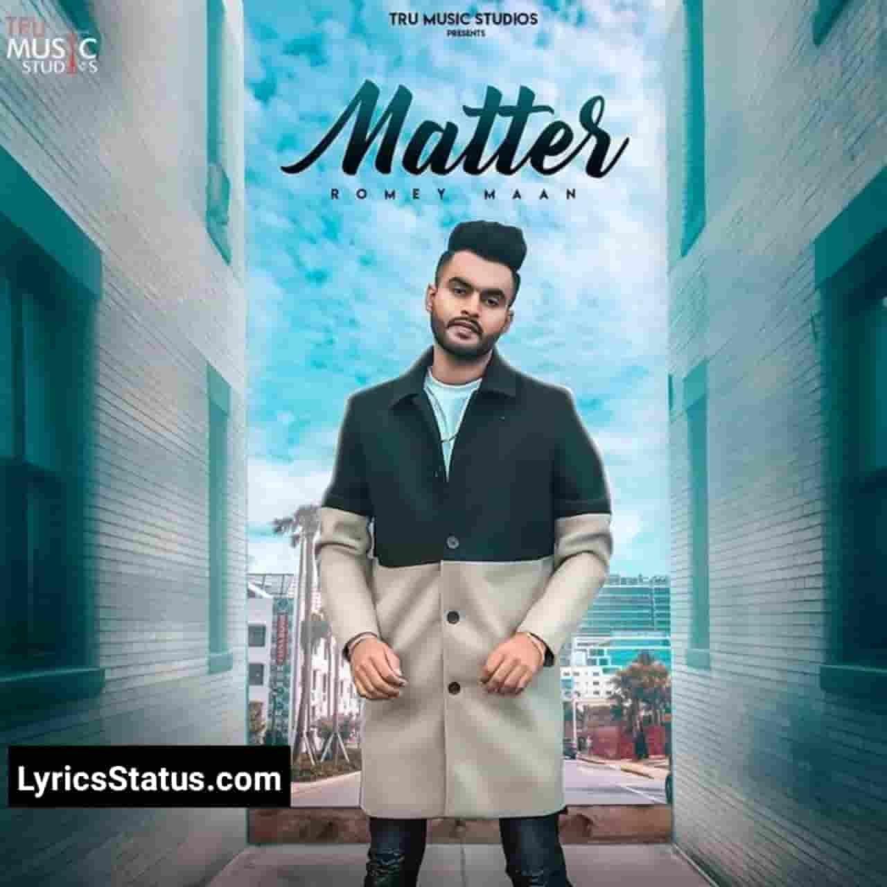 Romey Maan New Song Matter Lyrics Status Download Video Latest punjabi song Jatt Layi Matter Tu Kardi Na Kardiyaa Cara Cura Nipunjabi song
