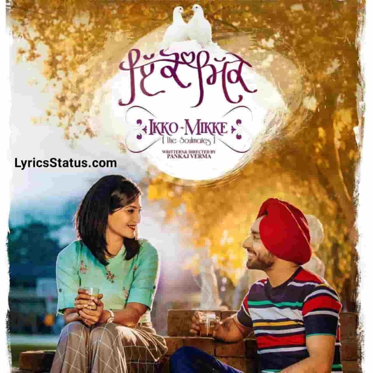 Main te Sajjan Ikko Mikke Satinder Sartaaj Lyrics Status Download Latest punjabi song Hoye main te sajjan ikko mikke Dasso ji hun ki likhiyestatus