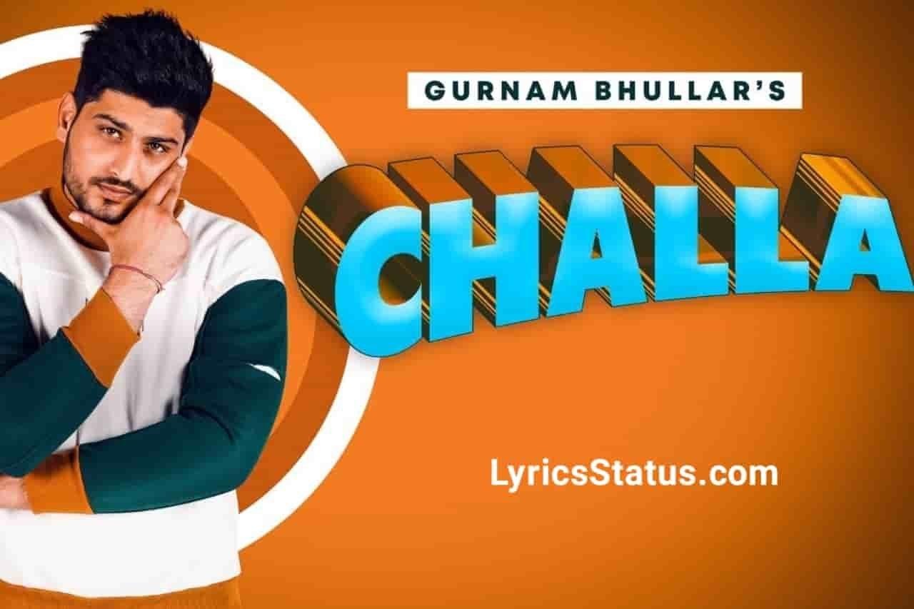 Gurnam Bhullar New Song Challa Lyrics Status Download Video Latest punjabi song Oh tahiyo ta mere challe nu Bss ayun jaan lyi payundi rahistatus
