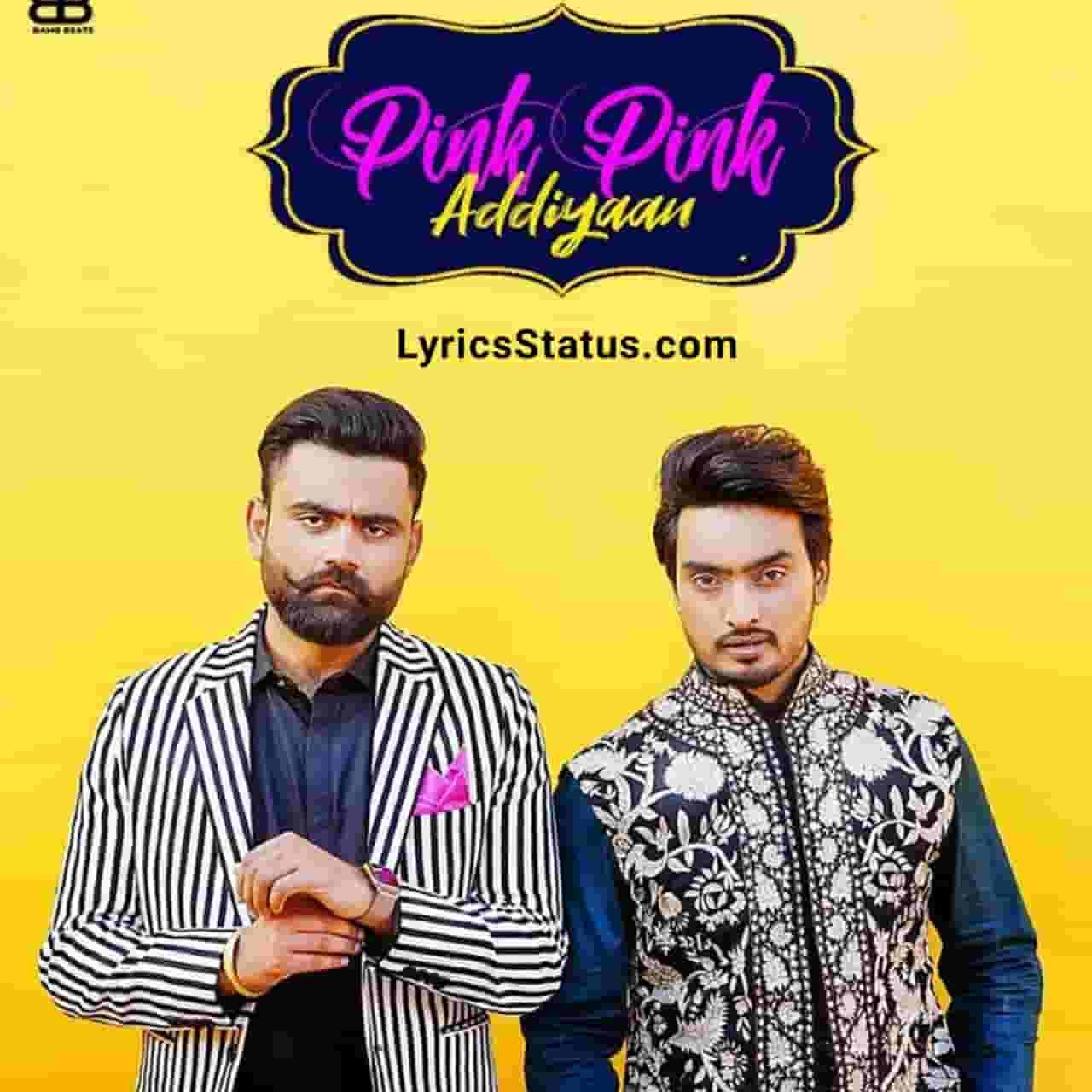Jigar Pink Pink Addiyaan Amrit Maan Lyrics Status Download Punjabi Song Pink pink addiyaan nu laide jhanjran Ve jatta laal laal akh waaleyastatus