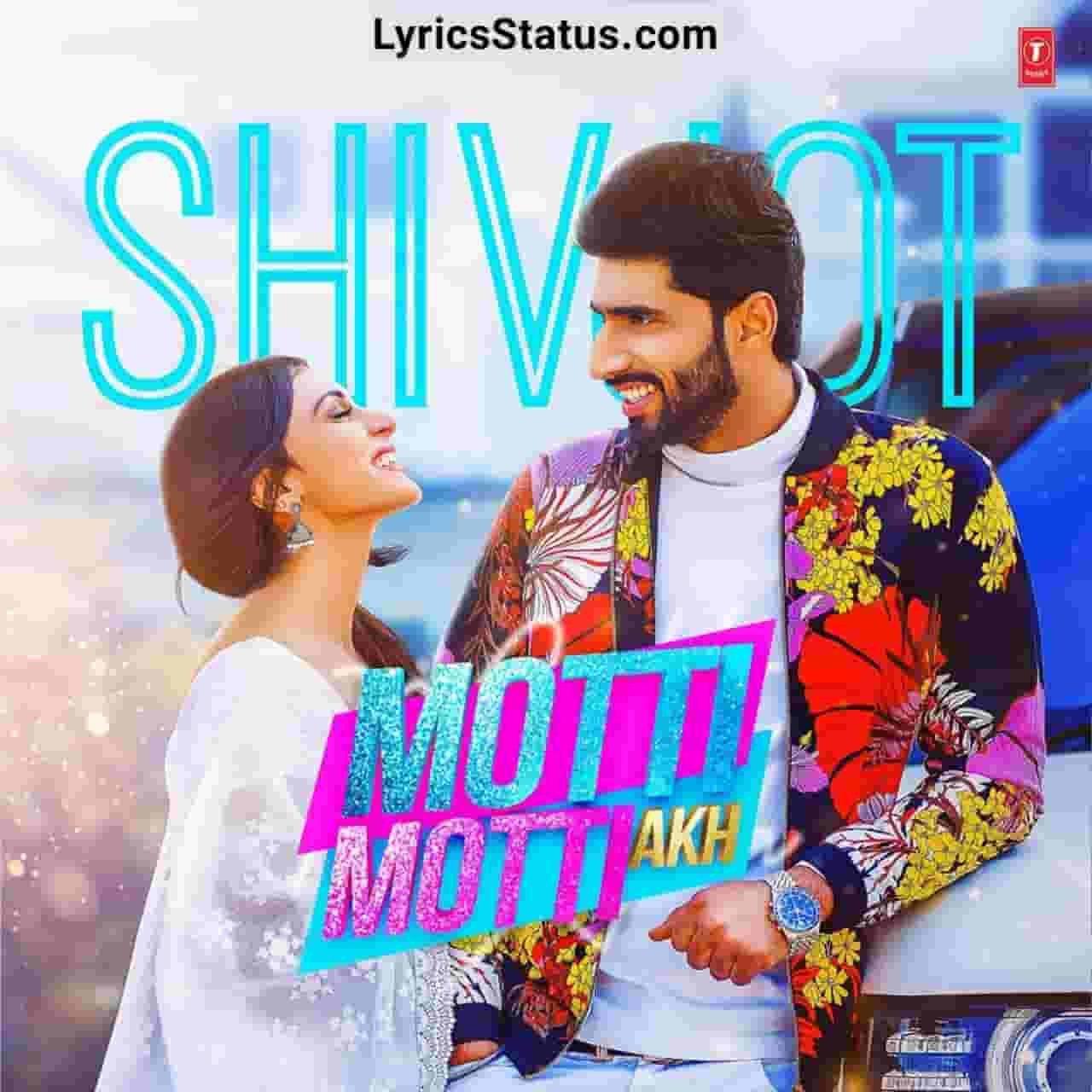 Gurlej Akhtar Motti Motti Akh Shivjot Lyrics Status Download Punjabi Song Motti motti akh da shikaar ho giya Ni patle je lak da khumaar ho giyastatus