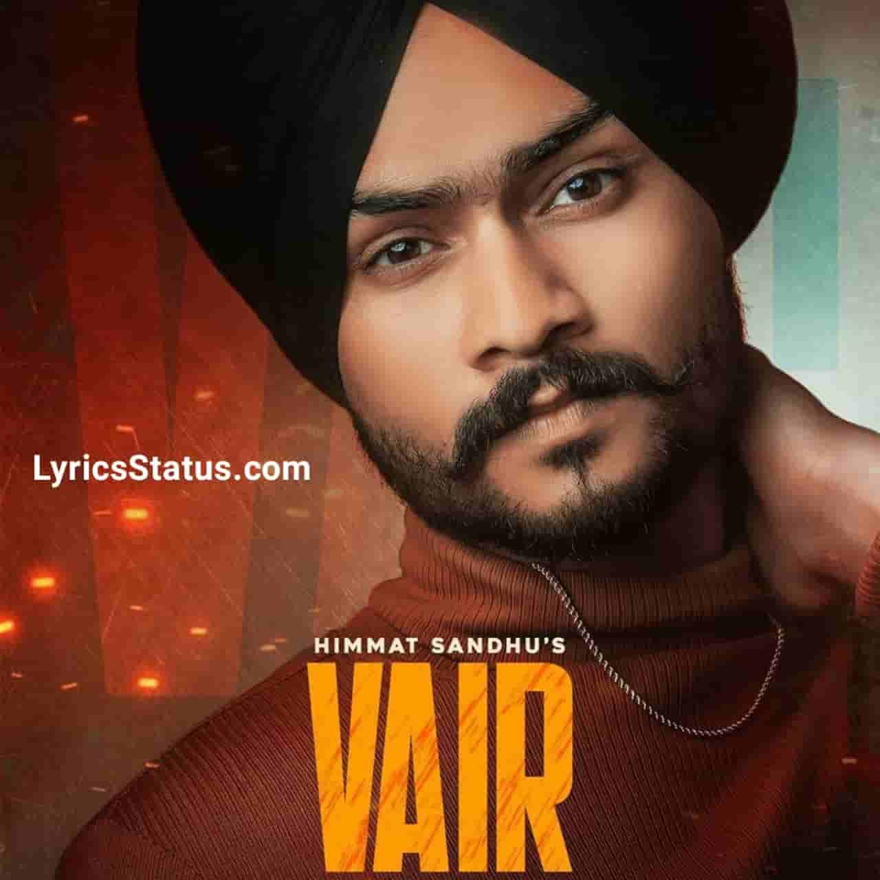 Himmat Sandhu Vair Lyrics Status Download Punjabi Song Jithe Bolde Si Vairi Sir Chadke Laate Bolan Haweliyan Ch Kaa Jatt Nestatus video
