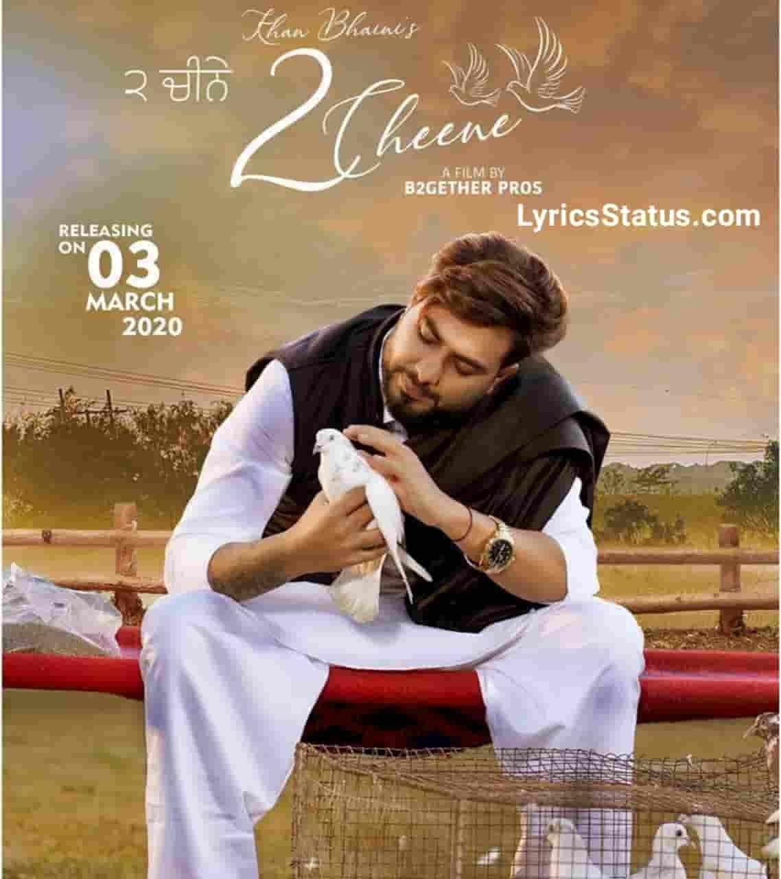 Khan Bhaini 2 Cheene Lyrics Status Download Punjabi Song Disde 2 cheene balliye ni mittran ne chhadde aan status video download