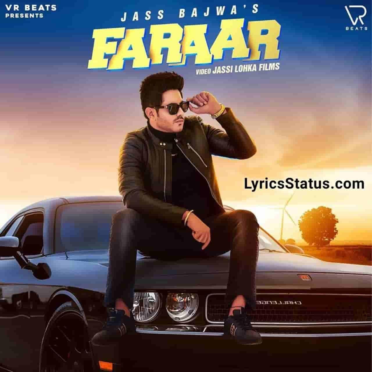 Jass Bajwa new song Faraar Lyrics status download punjabi song Gaddiyan ch yaar ne Ghar ton faraar ne Bande dildaar ne Jo baithe sade naal ni