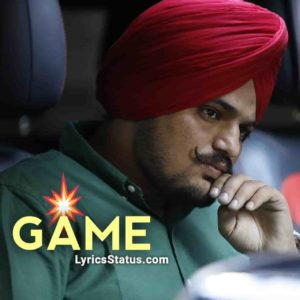 Sidhu Moose Wala Game Lyrics Status Download Punjabi Song Main kiha bai o tu game'an dekhi pendiyan Karda jo gallan ehe sda nahiyo rehndiyan