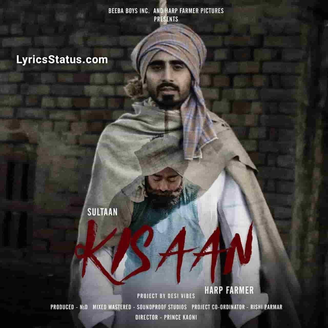 Sultaan Kisaan Lyrics Status Download New Punjabi Rap Song Kehnde Mantri Aaye Leke Gaye Samshaan Kal Karze de Piche faha Le Giya Kisaan