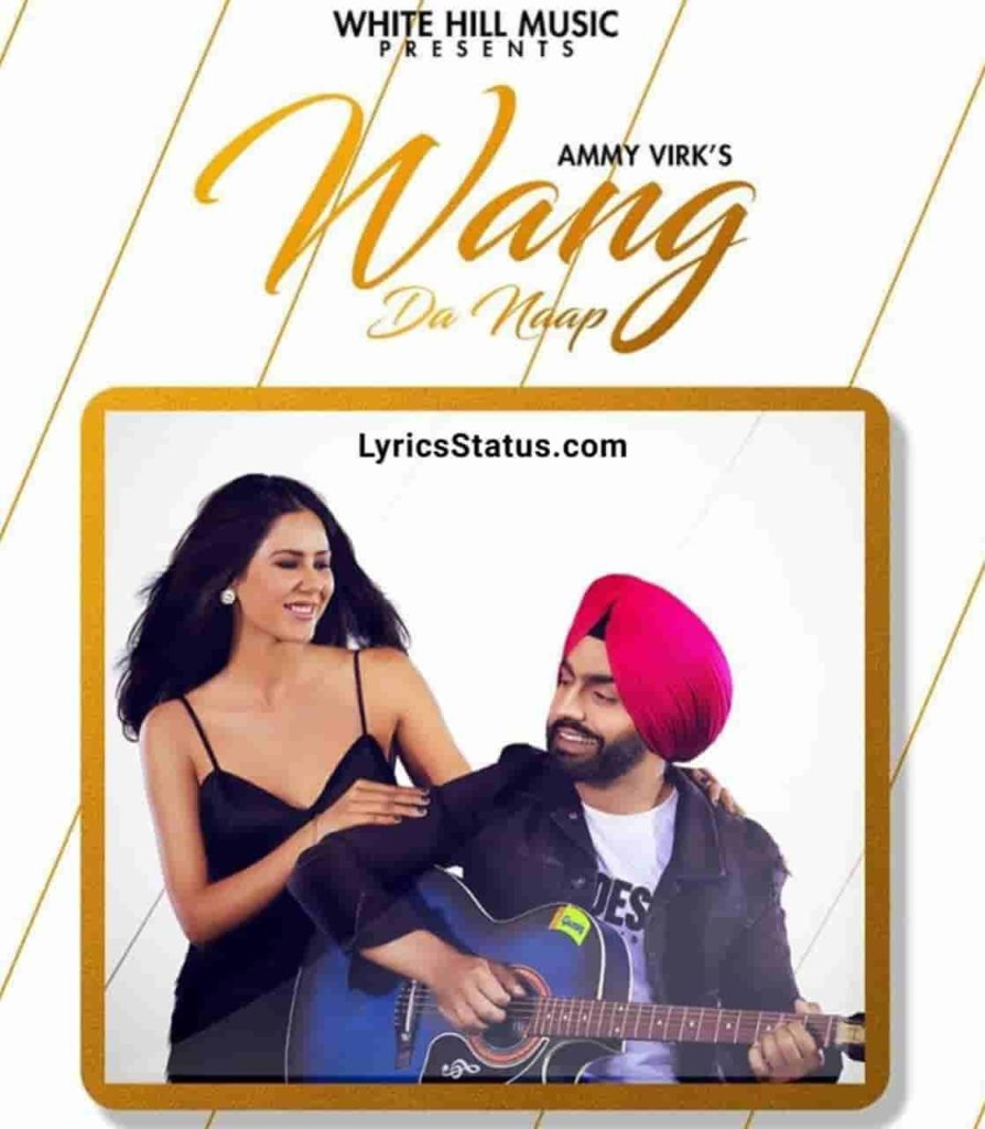 Ammy Virk Wang Da Naap Lyrics Status Download Punjabi Song Ni main kamm dhandhe saare chhad ke Teri wang da lai laan naap Black Background