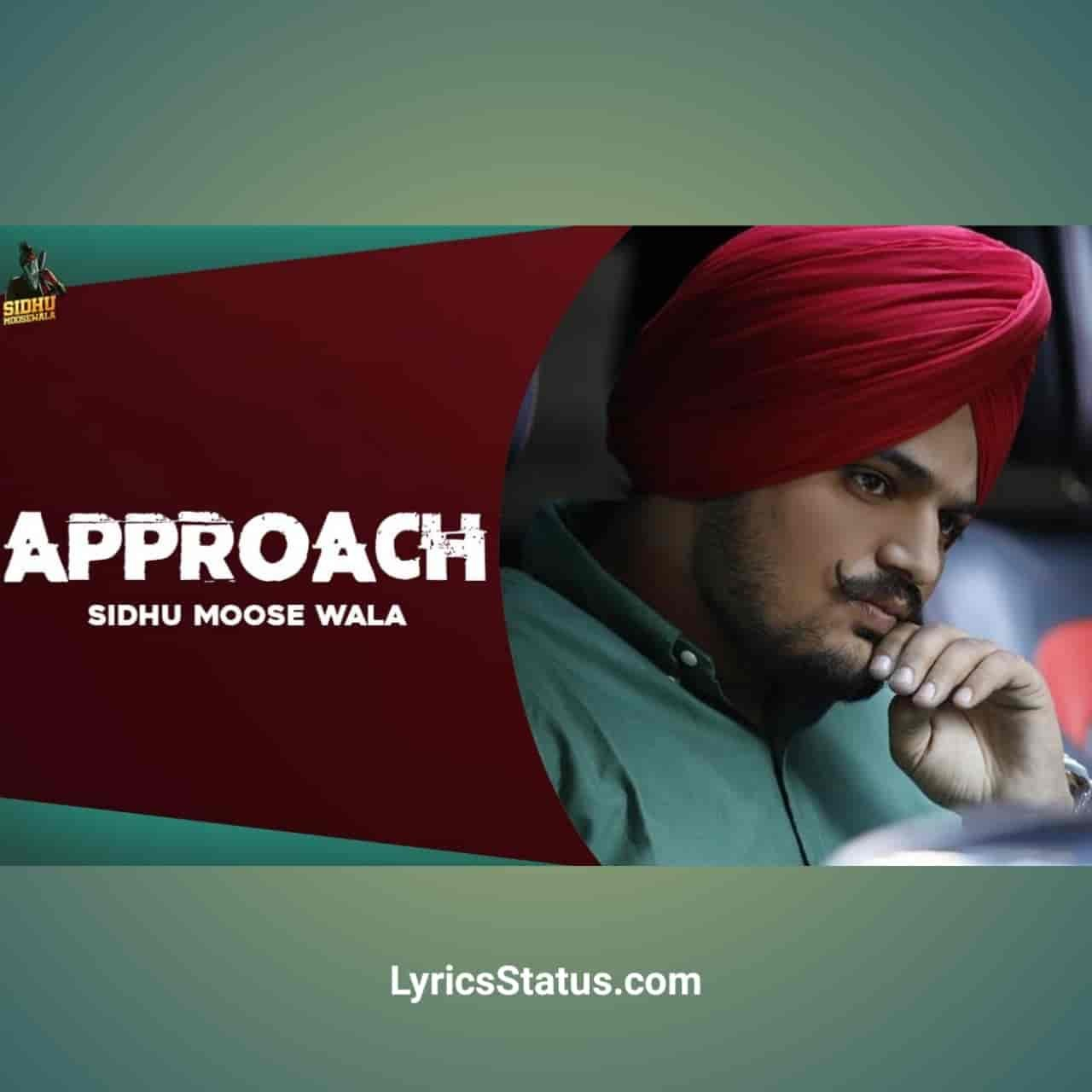 Sidhu Moose Wala Approach Lyrics Status Download Punjabi Song jina di approach'an te yu uddi firdi Naakeyan te le le saada naam langhde video