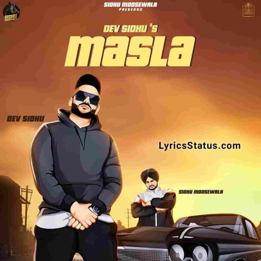 Sidhu Moose Wala Masla Dev Sidhu Lyrics Status Download Punjabi Song Ho munde seat thalle rakde aa asla ni Don't worry dassde koyi masla ni