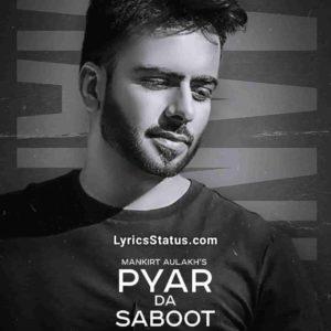 Kudi Pyar Da Saboot Mangdi Mankirt Aulakh Lyrics Status Download Punjabi Song Kehndi kinna k tusi karde Kudi pyar da saboot mangdi whatsapp