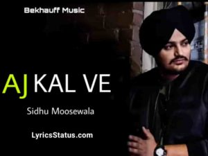 Aj Kal Ve Sidhu Moose Wala Lyrics Status Download Punjabi Song