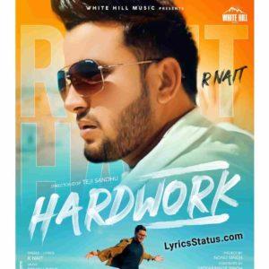 Hard Work R Nait Lyrics Status Download Punjabi Song Haye Ni Agge Aaya Hard Work Karke Kive Soft Rahuga Mera Dil Alde whatsapp video