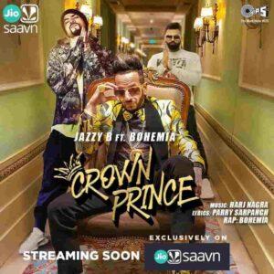 Jazzy B Crown Prince Bohemia Lyrics Status Download Punjabi Song Vailliyan ch naa loki puchhde ne taan Jehda sirr te crown mere kise de vi naa