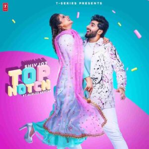 Gurlej Akhtar Top Notch Shivjot Lyrics Status Download Punjabi Song Top da shokeen sohniye Ni tere te fida ho giya
