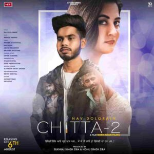 Nav Dolorain Chitta 2 Lyrics Status Download Punjabi Song Tod ohdi chitte wargi Jhalli nahi jandi Dhadkadi seene de vich bhulli nahi jandi