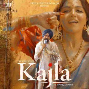 Tarsem Jassar Kajla Lyrics Status Download Punjabi Song Ve kajla akha de vich ta pauni aan Mere mahi nu pasand main shukeeni launi aa video