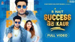 R Nait Success Kaur Lyrics Status Download Punjabi Song Oh Riste Di Gall Challe Lambe Time Ton Mere Ghar Di Da Naam Success Kaur Ni WhatsApp