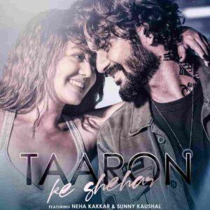 Neha Kakkar Taaron Ke Shehar Jubin Nautiyal Lyrics Status Download Song Chalo le chalein tumhein Taaron ke shehar mein Dharti pe yeh duniya