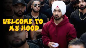 Diljit Dosanjh Welcome To My Hood Lyrics Status Download Punjabi Song Bande Saare Galat Ae Ni Hood De Kamm Bhave Wrong Oda Dil De Ta Good Ne