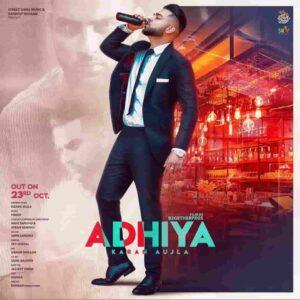 Karan Aujla Adhiya Lyrics Status Download Punjabi Song Ni mainu teri yaad oda ondi kadi kdi aa Ni oda hal adhiya te oton baad vdiya WhatsApp