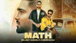 Daljeet Chahal Math Karan Aujla Lyrics Status Download Punjabi Song Ho Surrey ton Punjab ni Punjab to valaiyat ni Kine kinne yaar appe karli