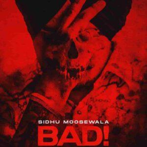 Sidhu Moose Wala Bad Lyrics Status Download Video Punjabi Song Maade time ch si jede akha kad'de Ni mera chnaga time aaya Oh main kodde karle