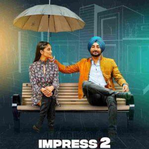 Ranjit Bawa Impress 2 Lyrics Status Download Punjabi Song Munde nu main haan na kari Naa na kari Aape hunn firu guess maarda WhatsApp video.