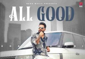 Khan Bhaini All Good Lyrics Status Download Punjabi Song Ni vibe check all good Tu kabootri ae udd WhatsApp status video Black Background.