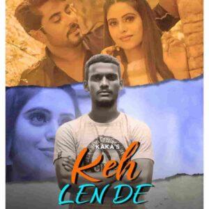 Keh Len De Kaka Lyrics Status Download Whatsapp Video Punjabi Song Dass ki karan Tere te maran Kehn ton daran Keh lain de WhatsApp status.