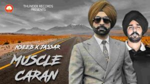 Nseeb Muscle Caran Tarsem Jassar Lyrics Status Download Punjabi Song Muscle caran ch bass badi rakhde Kauda kouda jhaakde ne addi rakhde.