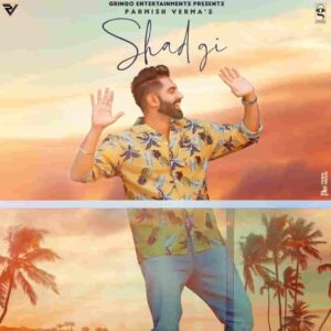 Parmish Verma Shadgi Lyrics Status Download Punjabi Song mainu chhadgi Ho veere mainu chadgi Ho paaji mainu shadgi WhatsApp video black