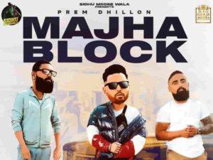 Prem Dhillon Majha Block Lyrics Status Download Punjabi Song Kadh time vekhne je johar ni Seat'an utte jatttan di ae taur ni WhatsApp video.