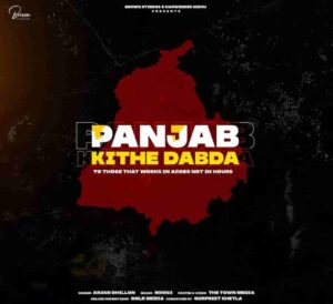 Arjan Dhillon Panjab Kithe Dabda Lyrics Status Download Punjabi Song