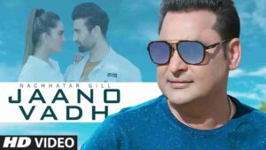 Nachhatar Gill Jaano Vadh Lyrics Status Download Punjabi Song Je Jaan ne jaan hi leni si fir jaano vadh kyo chaundi c WhatsApp video black.