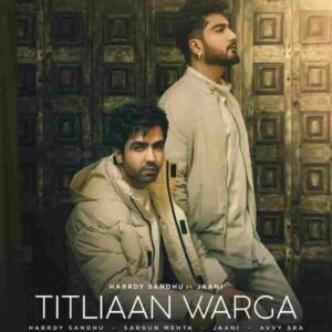 Harrdy Sandhu Titliaan Warga Jaani Lyrics Status Download Punjabi Song Kde es phull te kade os phull te Yaar mera titliyan warga WhatsAp video