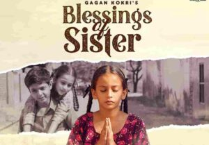 Gagan Kokri Blessings Of Sister Lyrics Status Download Song Babe ne vi guddi tere veere di tere karke hi guddiye chadouni ae WhatsApp video.