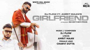 DJ Flow Girlfriend Amrit Maan Lyrics Status Download Song tera mera pyar dss kive nibhju girlfriend aa bandook jattiye WhatsApp video black.