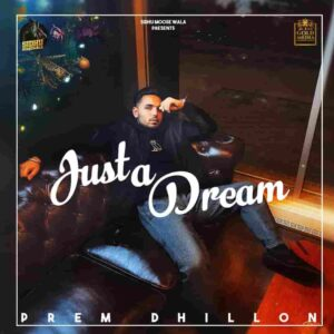 Prem Dhillon Just A Dream Lyrics Status Download Punjabi Song Dss khan tu aavengi akhiyan je meechan ni WhatsApp status video black.