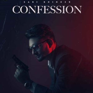 Sabi Bhinder Confession Lyrics Status Download Punjabi Song