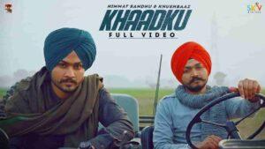 Khushbaaz Khaadku Himmat Sandhu Lyrics Status Download Punjabi Song saanu dikkat ni koi je koyi khaadku kahu WhatsApp status video black.